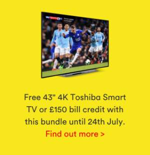 "Free 43"" Toshiba TV £349rrp or £150 Credit Bigger bundle +"