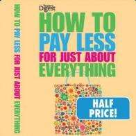 How to pay less for How To Pay Less For Just About Everything book @ Mr Fothergills