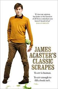 James Acaster's Classic Scrapes Kindle Edition - Sunday Times Bestseller - 99p Amazon Kindle Edition