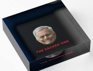 Jose Mourinho - 'The Sacked One' Acrylic block £19.43 or buy 2 and save 15% @RedBubble (£5.51 delivery)