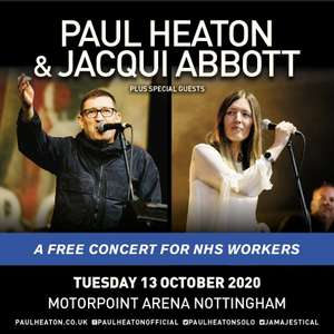 Paul Heaton & Jacqui Abbott Free Concert for Frontline NHS Staff - 2 Tickets @ Motorpoint Arena Nottingham - Tues 13th October 2020