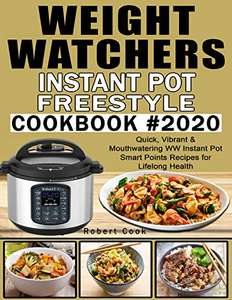 Weight Watchers Instant Pot Freestyle Cookbook FREE Kindle Ebook by Robert Cook @ Amazon