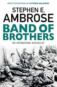 Band Of Brothers by Stephen E. Ambrose - 99p Kindle Edition @ Amazon