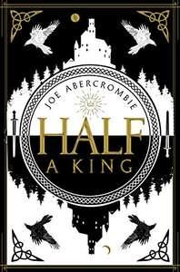Half a King (Shattered Sea #1) by Joe Abercrombie 99p on Kindle @ Amazon