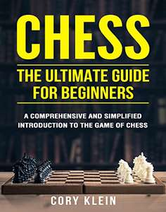 Chess: The Ultimate Guide for Beginners – A Comprehensive and Simplified Introduction to the Game of Chess Kindle edition - free @ Amazon