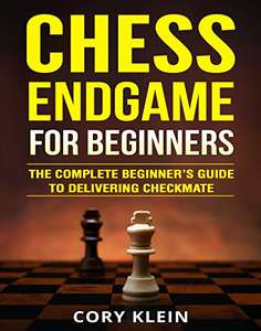 Chess Endgame for Beginners: The Complete Beginner's Guide to Delivering Checkmate Kindle Edition FREE at Amazon