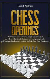 Chess Openings: The Ultimate and Complete Guide. FREE Kindle ebook @ Amazon