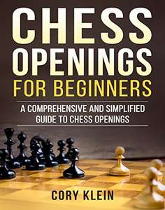 Chess Openings for Beginners: A Comprehensive and Simplified Guide to Chess Openings Kindle Edition FREE at Amazon