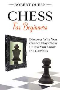 Chess For Beginners: A Comprehensive and Simple Guide to the Best Strategy Game Kindle Edition - Free @ Amazon