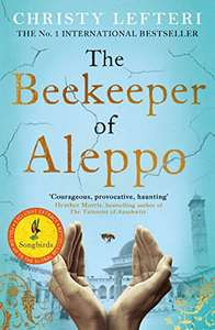 The Beekeeper of Aleppo by Christy Lefteri - Kindle Edition 99p @ Amazon