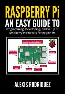 Raspberry Pi: An Easy Guide to Programming, Developing, and Setup of Raspberry PI Projects for Beginners Kindle Edition now Free @ Amazon