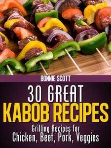 30 Great Kabob Recipes Kindle Edition FREE at Amazon