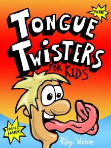 Tongue twisters for kids by Riley Weber 'Kindle Edition' - Free @ Amazon