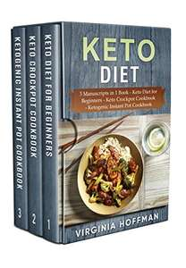 Keto Diet: 3 Manuscripts in 1 Cookbook - Keto Diet for Beginners - Ketogenic Instant Pot - Free Kindle Edition @ Amazon