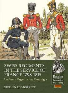 Swiss Regiments in the Service of France 1798-1815 Paperback Book £10.94 @ Amazon Sold by Bookspinner