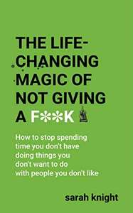 Sarah Knight: The Life-Changing Magic of Not Giving a **** 99p @ Amazon Kindle