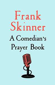 A Comedian's Prayer Book (Kindle Edition) by Frank Skinner 99p @ Amazon