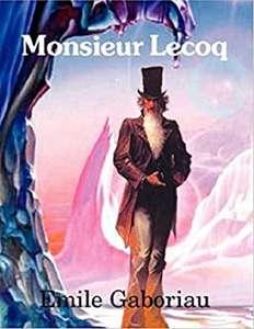 Émile Gaboriau - Monsieur Lecoq Annotated Kindle Edition - Free @ Amazon