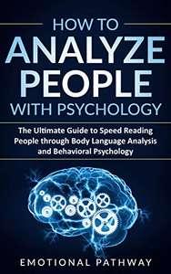 Analyze People with Psychology: Reading People through Body Language Analysis & Behavioral Psychology - Kindle Edition now Free @ Amazon