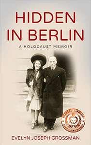 Hidden in Berlin: A Holocaust Memoir (Holocaust Survivor True Stories WWII Book 6) - Kindle edition: Free @ Amazon