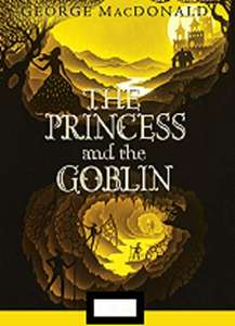 The Princess and the Goblin Annotated Kindle Edition by George MacDonald FREE at Amazon