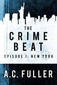 The Crime Beat: New York (A Cole & Warren Crime Thriller Book 1) - Kindle Edition Free @ Amazon