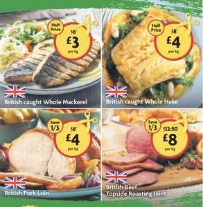 Whole Hake £4 per Kg / Whole Mackerel £3 per Kg / Pork Loin £4 per Kg/ Roasting Joint £8 per kg @ Morrisons instore