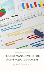 Kindle eBook: Project Management for Non-Project Managers: A Practical Guide (Advance Book 4) 99p @ Amazon