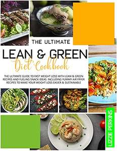 2 Lean & Green Diet Cookbooks: The Ultimate Guide to Fast Weight Loss with Lean & Green Recipes Kindle Edition - Free @ Amazon