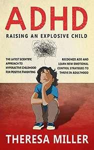 ADHD - Raising An Explosive Child Kindle Edition - Free @ Amazon