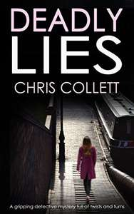 Gripping Detective Mystery: 'Deadly Lies' by Chris Collett. Free Kindle Edition @ Amazon