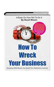 How To Wreck Your Business (Autobiography) - Kindle edition: Free @ Amazon