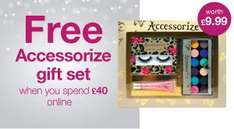Superdrug, spend £40, get free accezzorize gift set worth £9.99 and £5.00 off. *online only*