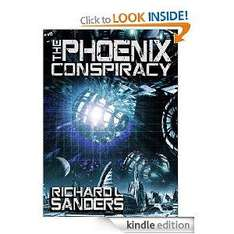The Phoenix Conspiracy [Kindle Edition] by Richard Sanders. Currently free from Amazon