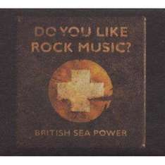 British Sea Power - Do You Like Rock Music? @ Amazon