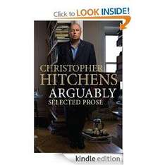 Christopher Hitchens - Arguably [Kindle Edition] £1.99