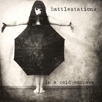 Battlestations 'In A Cold Embrace' - 82p Digital Download @ Bandcamp