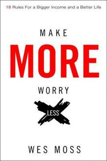 Make More, Worry Less: Secrets from 18 Extraordinary People Who Created a Bigger Income and a Better Life [Kindle Edition] FREE (was 13.39)