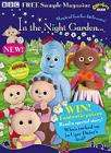 your chance to receive a free copy of In the Night Garden magazine!