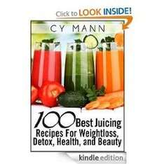 100 Best Juicing Recipes - For Weightless, Detox, Health, and Beauty [Kindle] FREE @ Amazon