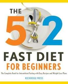 5:2 Fast Diet Recipe Book: Healthy & Filling 5:2 Fast Diet Recipes to Lose Weight and Enhance your Health [Kindle] FREE @ Amazon