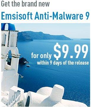 Emsisoft Anti-Malware/ Anti-Virus 9 released New customer price £6.30