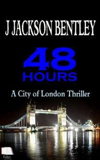 48 Hours: A City of London Thriller [Kindle Edition]