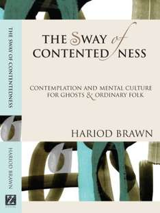 The Sway of Contentedness: Contemplation and Mental Culture for Ghosts and Ordinary Folk [Free Kindle Book, was £ 13.55]