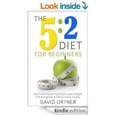 The 5:2 Diet for Beginners: Using Intermittent Fasting to Lose Weight and Feel Great Without Really Trying  [Kindle Edition] Amazon Free