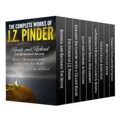 The Complete Works of J.Z. Pinder: Ronda and Richard - the Romance Novel -Plus 7 spellbinding lengthy stories [Kindle Edition]