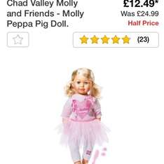 Chad vally peppa pig molly doll was 24.99 down to 12.49 at argos