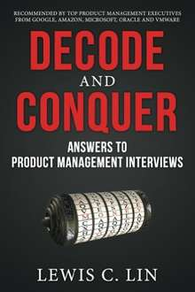 Decode and Conquer: Answers to Product Management Interviews [Kindle Edition] (was £24.99)