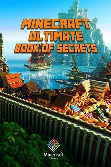 Minecraft: Ultimate Book of Secrets: Unbelievable Minecraft Secrets You Coudn't Imagine Before! [Kindle Edition]