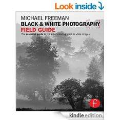 Black and White Photography Field Guide Michael Freeman Kindle Edition